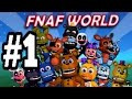 Five Nights at Freddy's WORLD GAMEPLAY PART 1