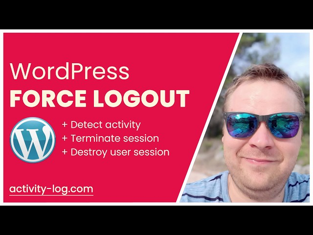 WordPress Force Logout User immediately