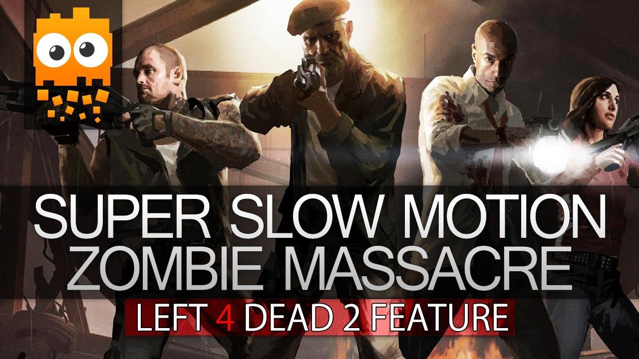 Super Slow Motion Zombie Massacre Left 4 Dead 2 Youtube