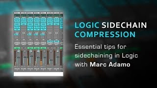 Sidechain Compression in Apple Logic - With producer Marc Adamo