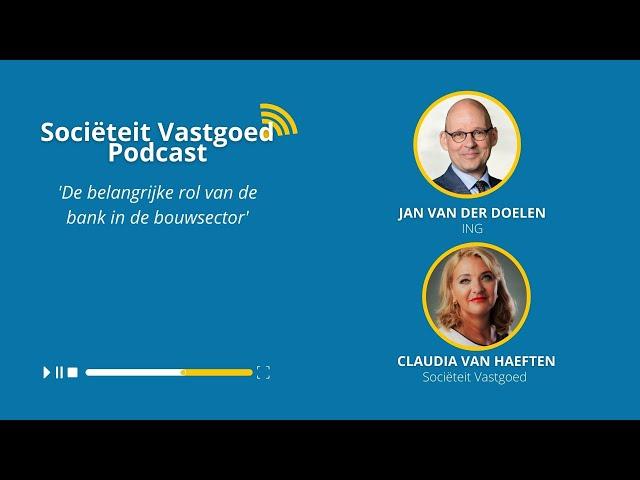De belangrijke rol van de bank in de bouwsector - Jan van der Doelen, ING #Societeitvastgoedpodcast