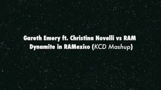 Gareth Emery ft. Christina Novelli vs RAM - Dynamite in RAMexico - KCD Mashup