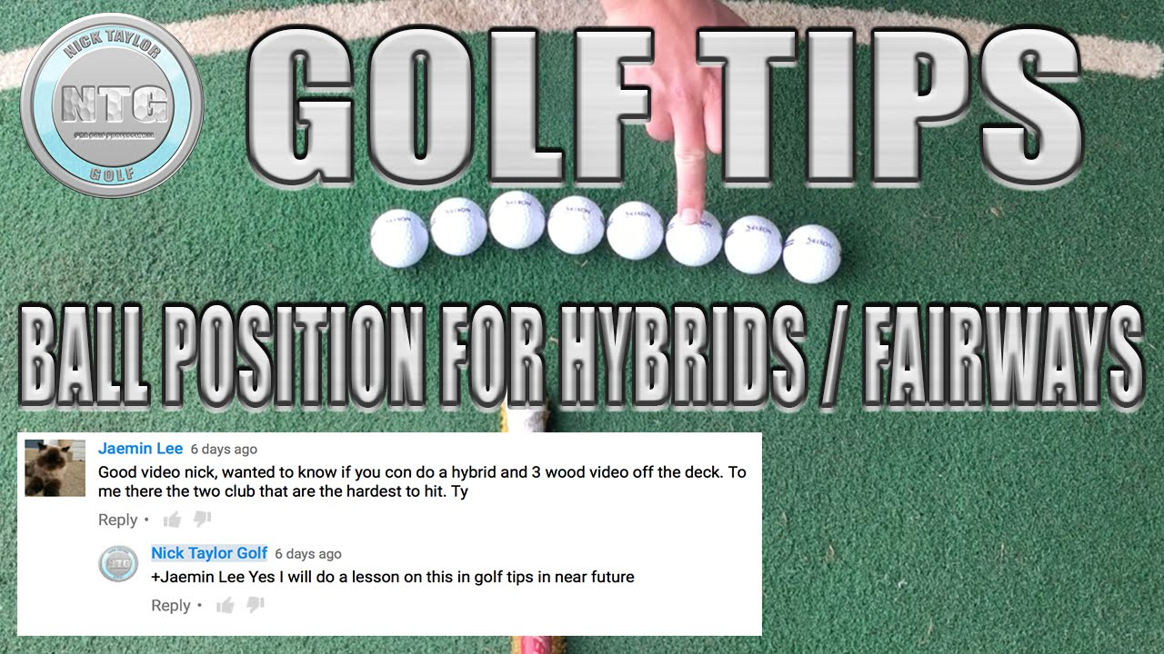 Ball Position How To Hit Hybrids Fairways Golf Tips Lesson 2