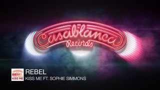 Rebel Kiss Me Ft Sophie Simmons