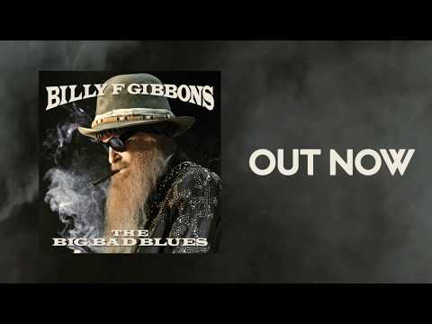Billy F Gibbons' New Album The Big Bad Blues is Out!