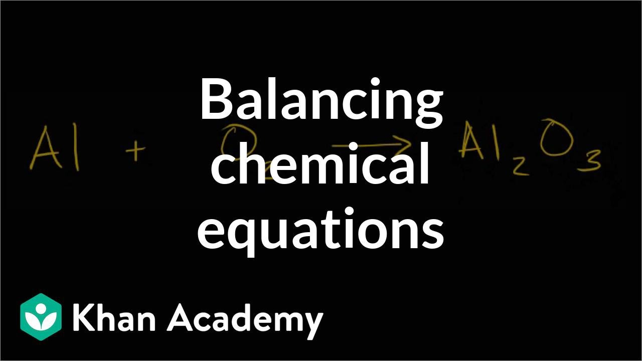 hight resolution of Balancing chemical equations (how to walkthrough) (video)   Khan Academy