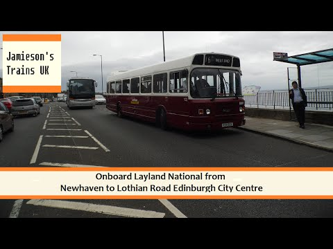 Onboard Layland National From Newhaven to Lothian Road Edinburgh City Centre