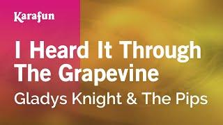 Karaoke I Heard It Through The Grapevine - Gladys Knight & The Pips *