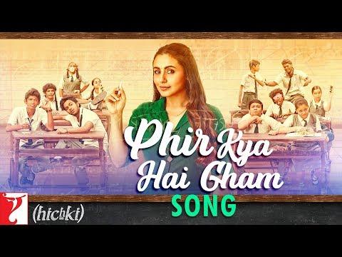 phir-kya-hai-gham-song-|-hichki-|-rani-mukerji-|-shilpa-rao-|-jasleen-royal