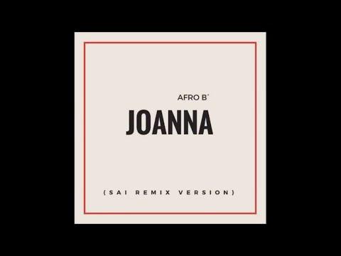 JOANNA - Afro B (Remix By Dj Luiggi) (SAI Remix Version) 2018