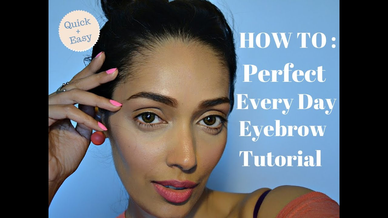 Tutorial Perfect Everyday Eyebrows Quick Easy Youtube