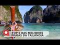 Top 5 praias da Tailândia | Thailand's 5 best beaches