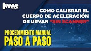COMO CALIBRAR EL CUERPO DE ACELERACIÓN NISSAN | MOTORMEX