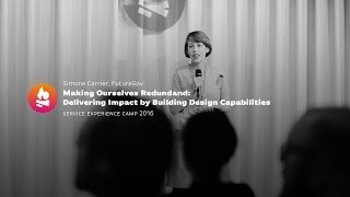 Simone Carrier | Making ourselves redundant:  delivering impact by building design capabilities
