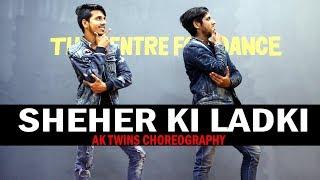 Sheher Ki Ladki | Khandaani Shafakhan | AK Twins Choreography | Tanishk Bagchi ,Badshah
