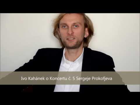 Ivo Kahánek o Pátém klavírním koncertu Sergeje Prokofjeva