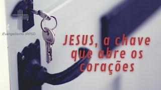 Jesus, a chave que abre os corações. Ev. Juan