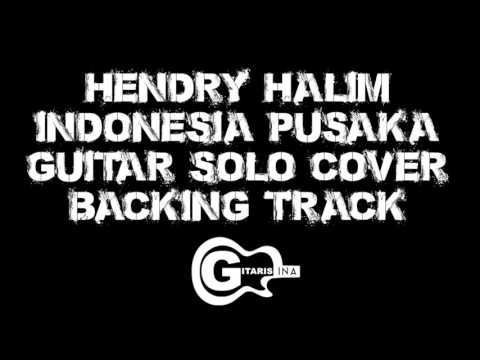 Backing Track - Hendry Halim Indonesia Pusaka Guitar Solo Cover