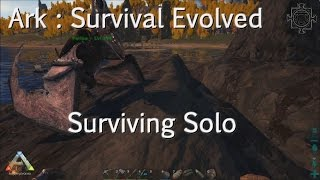 Ark Survival Evolved Surviving Solo