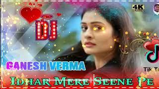 Idhar Mere Seene Pe Khanjar Chalega Dj Remix Song | Idhar Mere Seene Pe Khanjar Chalega | Dj Ganesh