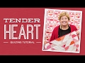 Make a Tender Heart Quilt with Jenny