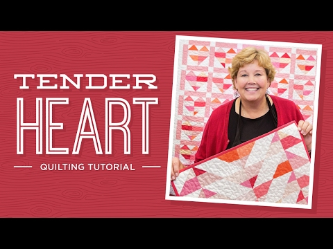 Make A Tender Heart Quilt With Jenny Doan Of Missouri Star (Video Tutorial)