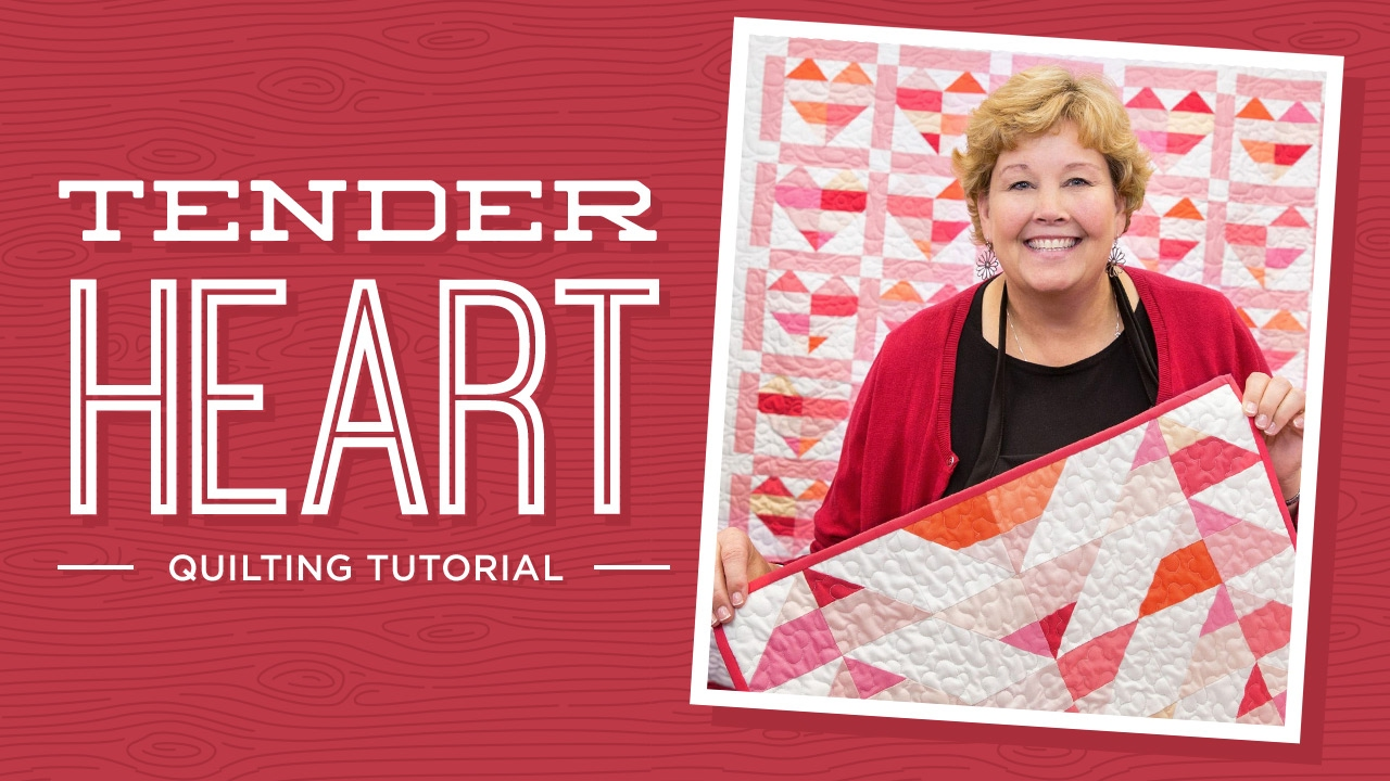 Make A Tender Heart Quilt With Jenny Doan Of Missouri Star Video Tutorial Youtube