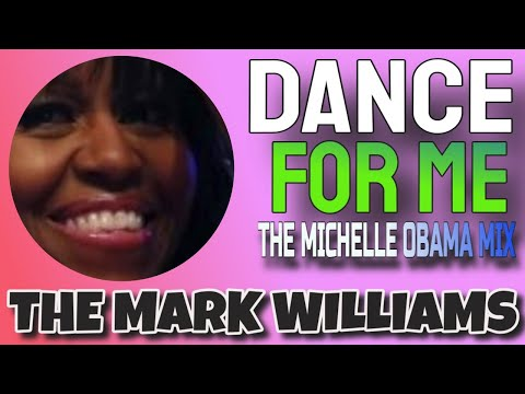 DANCE FOR ME (THE MICHELLE MIX) The Mark Williams