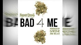 Snoop Dogg - Bad 4 Me Feat. Daz Dillinger & Kurupt
