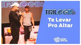 #Live Trilogia - Te Levar Pro Altar #FMODIA