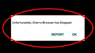 Cherry Browser App Unfortunately Has Stopped Error in Android - Cherry Browser Not Open Problem screenshot 5
