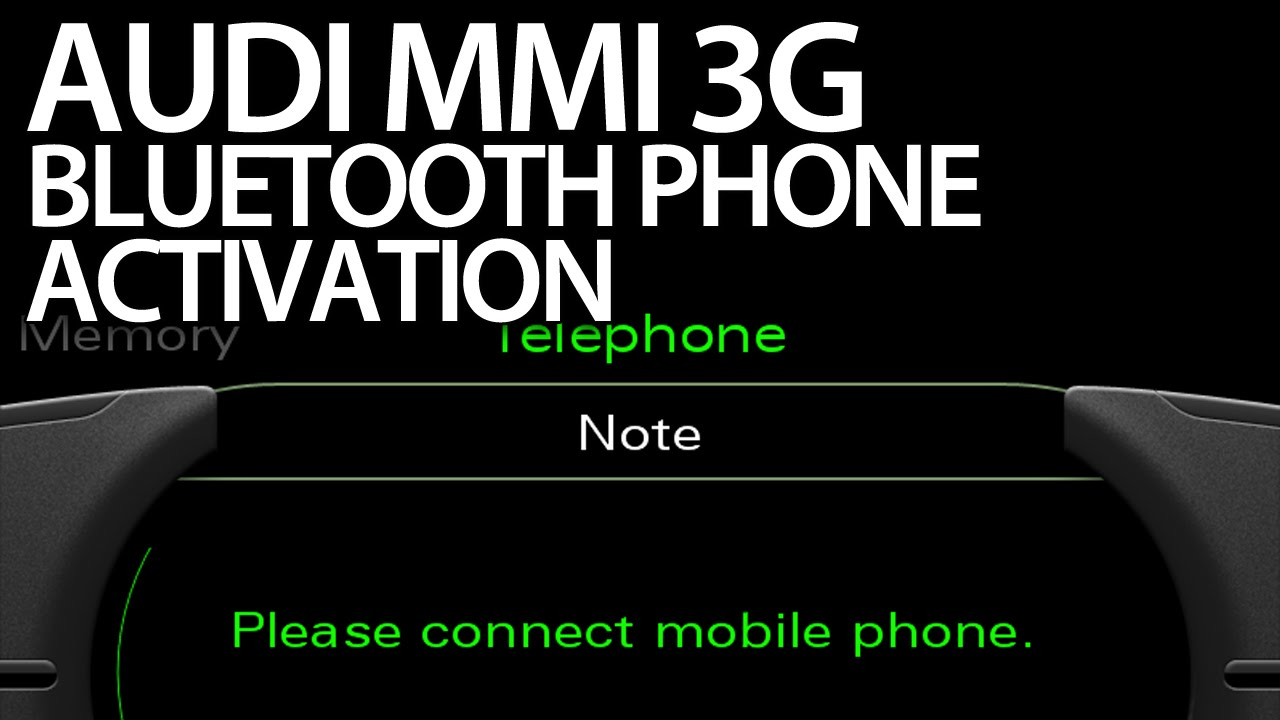 How To Activate Bluetooth Handsfree Profile Audi Mmi 3g A1 A4 A5 A6 A7 A8 Q3 Q5 Q7 Hfp Bt