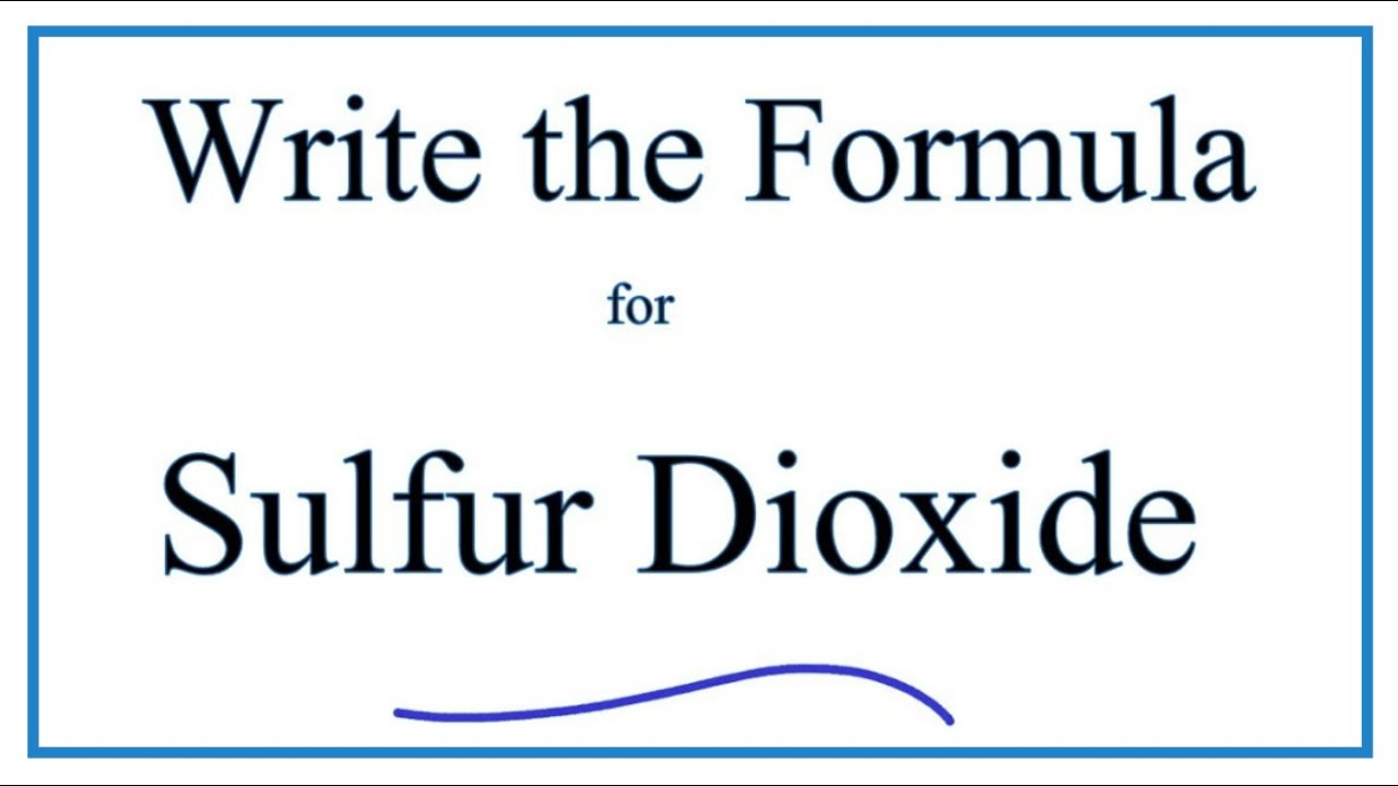 How To Write The Formula For Sulfur Dioxide Youtube
