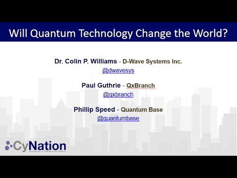 The Future of Quantum Technology. Panel Discussion with D-Wave Systems, QxBranch, Quantum Base