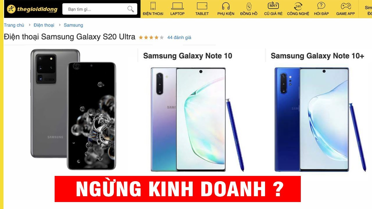 Thế Giới Di Động Bất Ngờ Ngừng Kinh Doanh Samsung Galaxy Note 10, Note 10+ và S20 Ultra ?