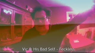 Vic & His Bad Self - Feckless
