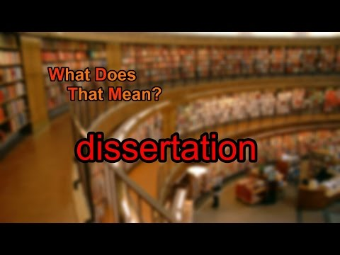 What does dissertation mean?