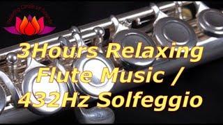 3 Hours Relaxing Flute Music 432Hz Solfeggio / Chakra Healing Meditation Study BGM. ☆150