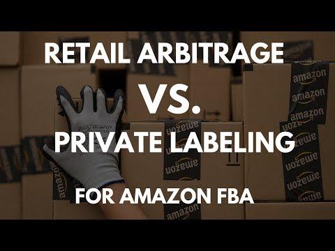 Retail Arbitrage VS  Private Labeling in 2017   Pros & Cons