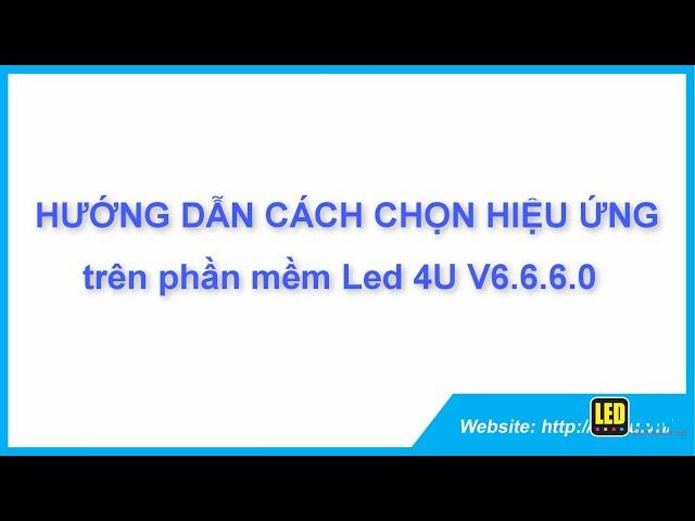 Led4U_ Cách chọn hiệu ứng có sẵn trên phần mềm vẫy Led4U