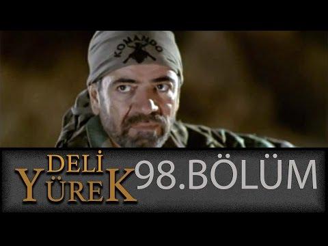 Deli Yürek 98.Bölüm Tek Part İzle (HD)
