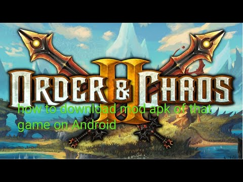 How To Download Order And Chaos Mod