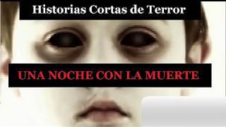 """""""Una Noche con la Muerte""""... Historia de Terror, Relato"""