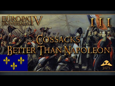 [FR] Europa Universalis IV : The Cossacks - La France - Better Than Napoleon - 111