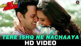 Tere Ishq Ne Nachaaya – Hai Apna Dil Toh Awara | Sahil Anand, Niyati Joshi …