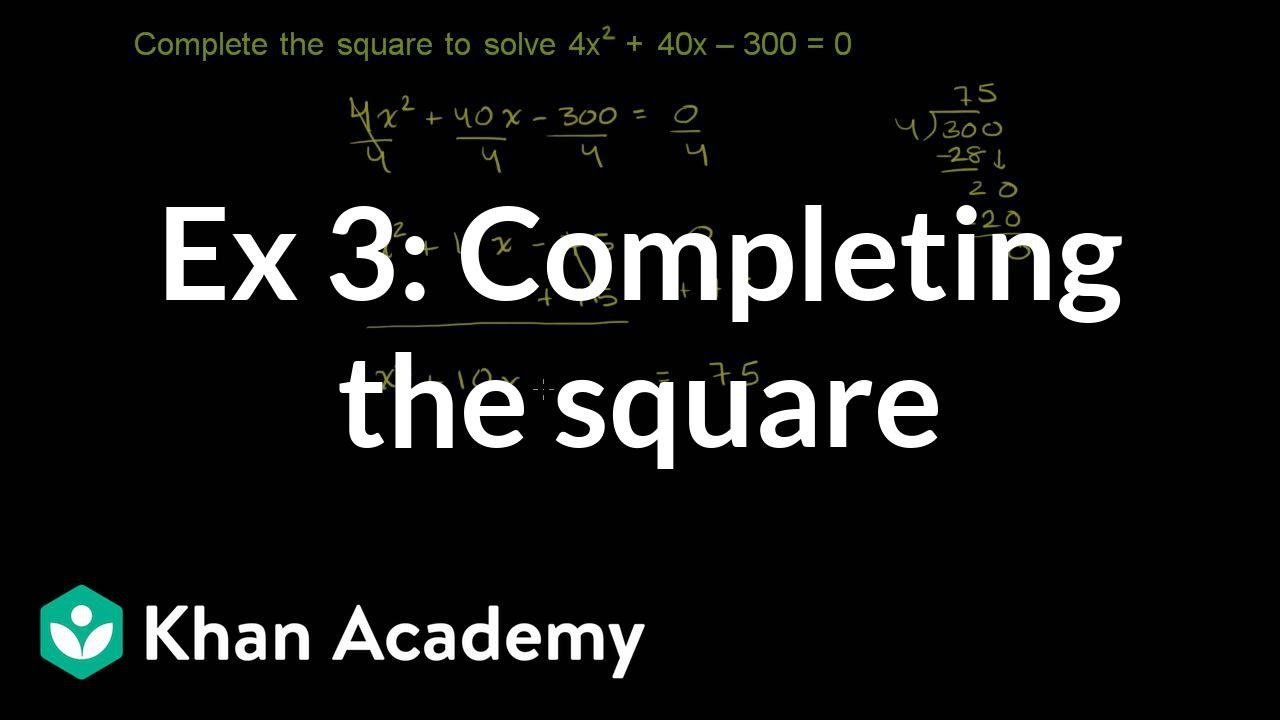 Worked example: completing the square (leading coefficient ...
