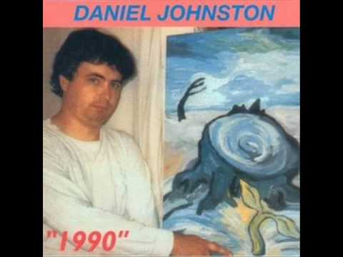 Daniel Johnston - Some Things Last A Long Time
