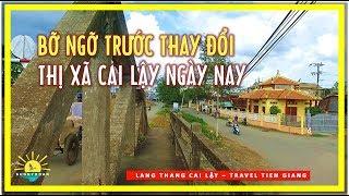 Bỡ ngỡ trước thay đổi của Cai Lậy Tiền Giang ngày nay   travel cai lay tien giang