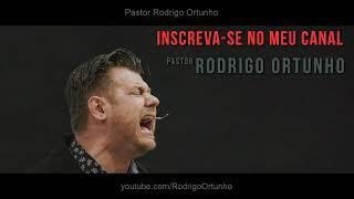 Pastor Rodrigo Ortunho, Pregação Evangélica! Muito Forte! Impactante!