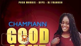 Champiann - Good Love (Raw) May 2018